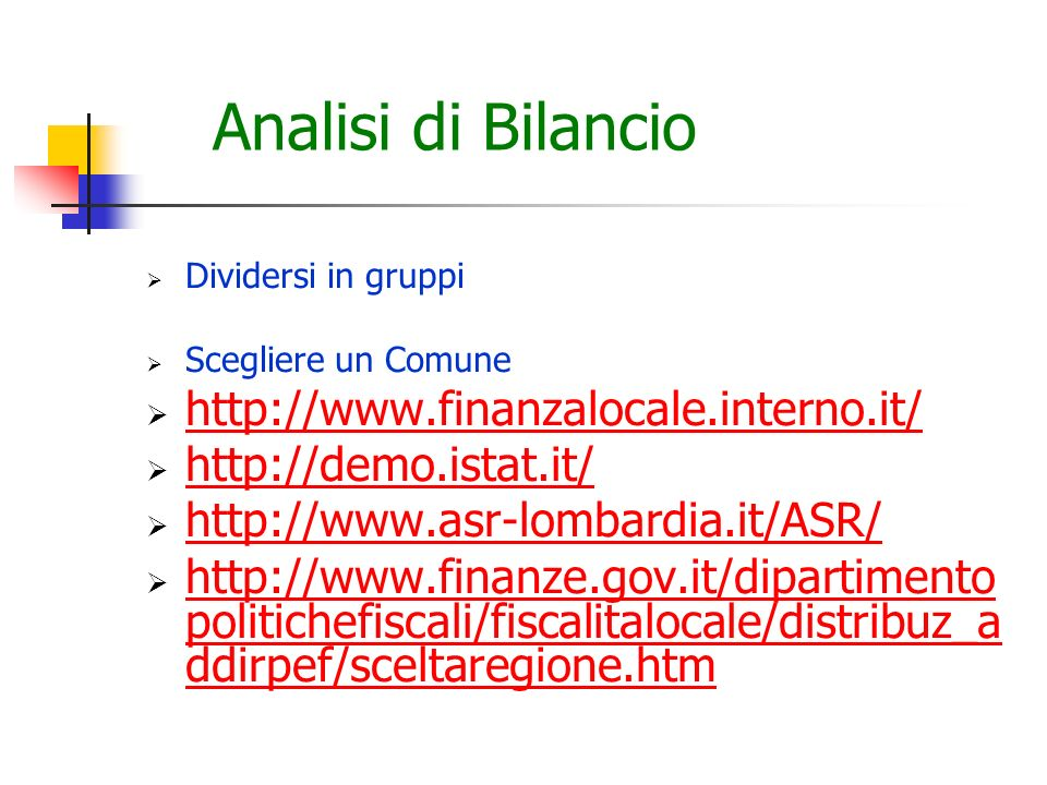 Analisi di Bilancio http://www.finanzalocale.interno.it/