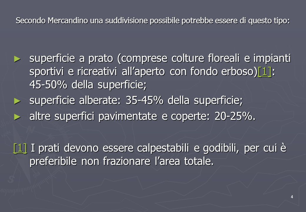 superficie alberate: 35-45% della superficie;