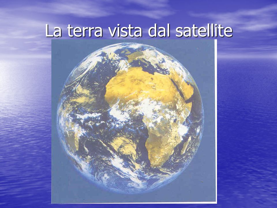 La terra vista dal satellite