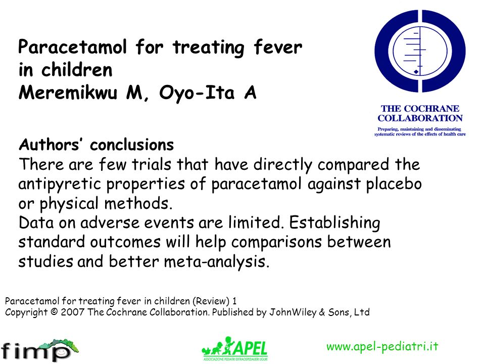 Paracetamol for treating fever in children Meremikwu M, Oyo-Ita A