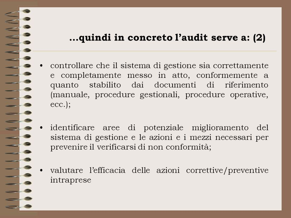 …quindi in concreto l'audit serve a: (2)