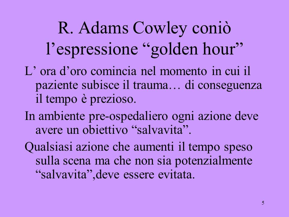 R. Adams Cowley coniò l'espressione golden hour