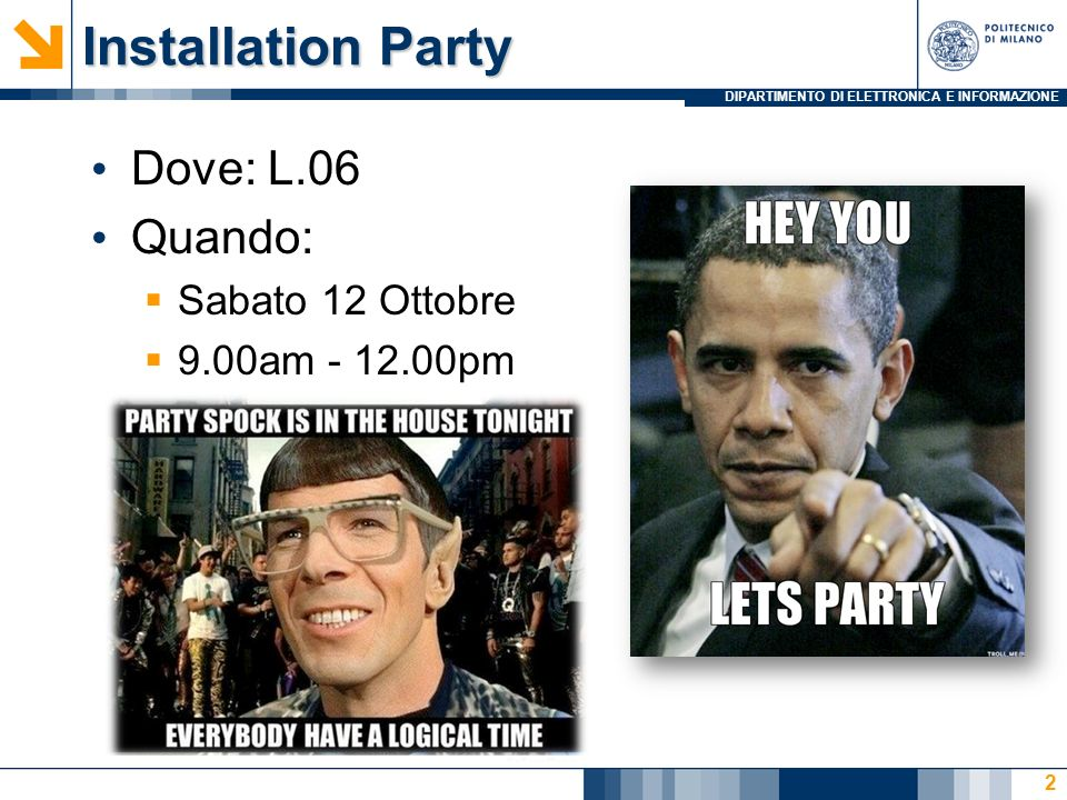 Installation Party Dove: L.06 Quando: Sabato 12 Ottobre