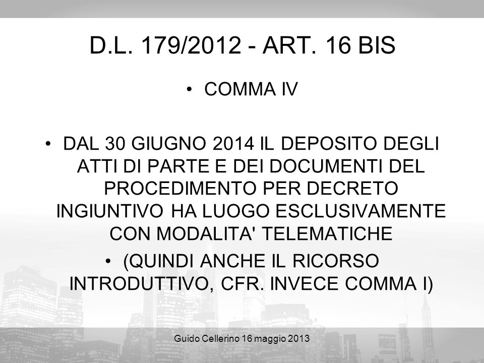 D.L. 179/ ART. 16 BIS COMMA IV.