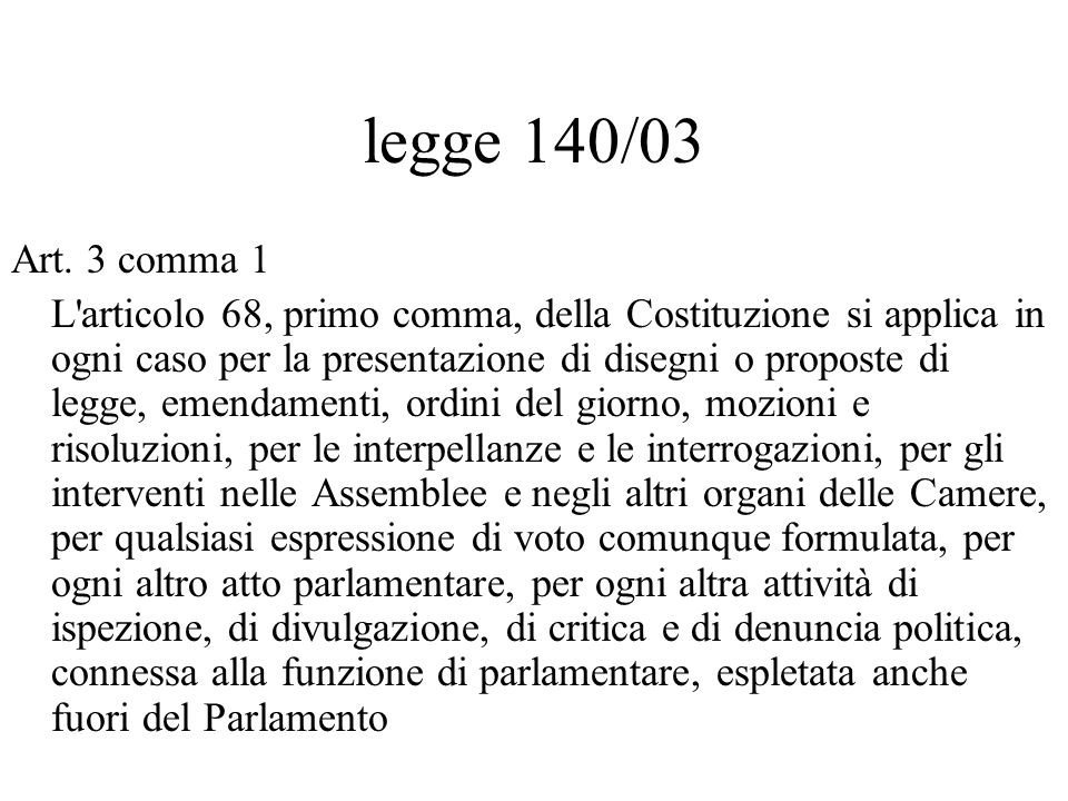 legge 140/03 Art. 3 comma 1.