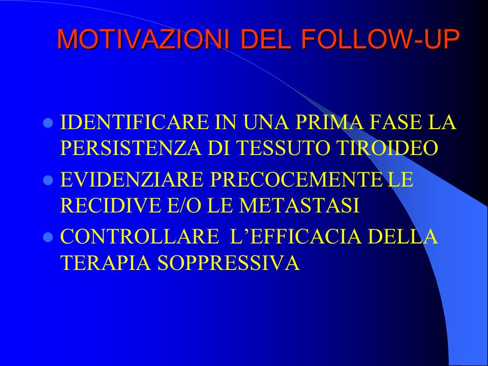MOTIVAZIONI DEL FOLLOW-UP
