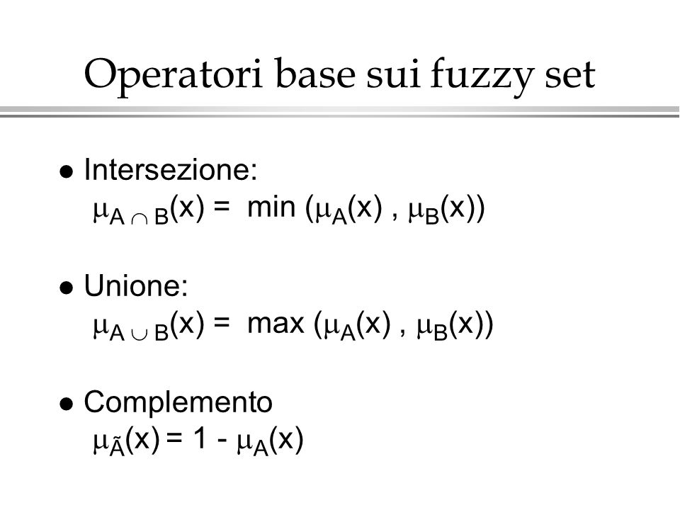 Operatori base sui fuzzy set