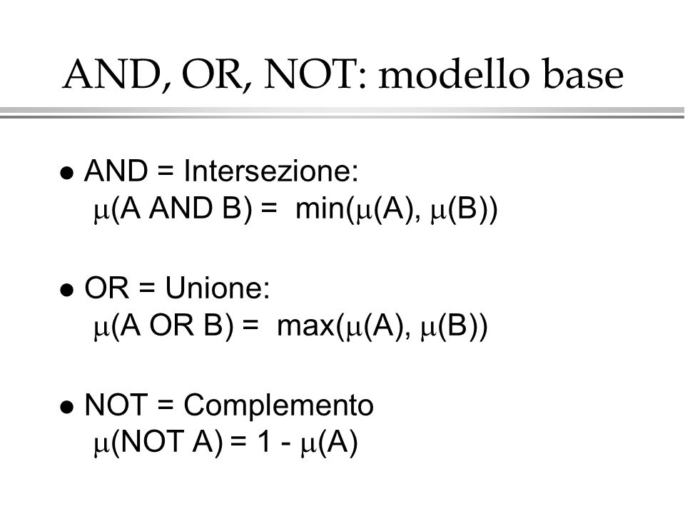AND, OR, NOT: modello base