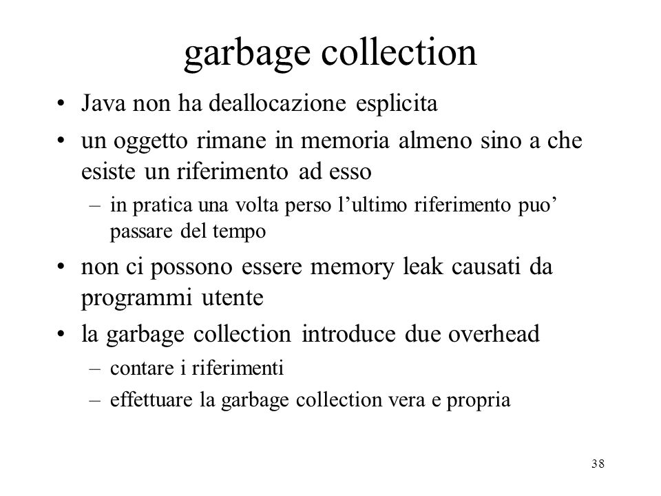 garbage collection Java non ha deallocazione esplicita