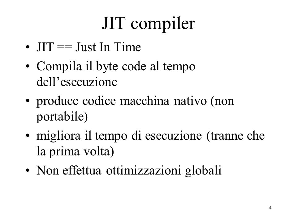 JIT compiler JIT == Just In Time