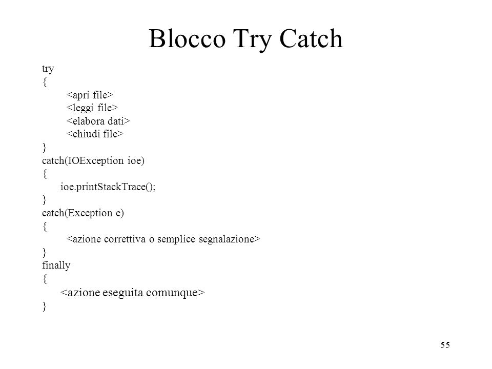 Blocco Try Catch try { <apri file> <leggi file>