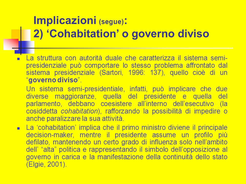 Implicazioni (segue): 2) 'Cohabitation' o governo diviso