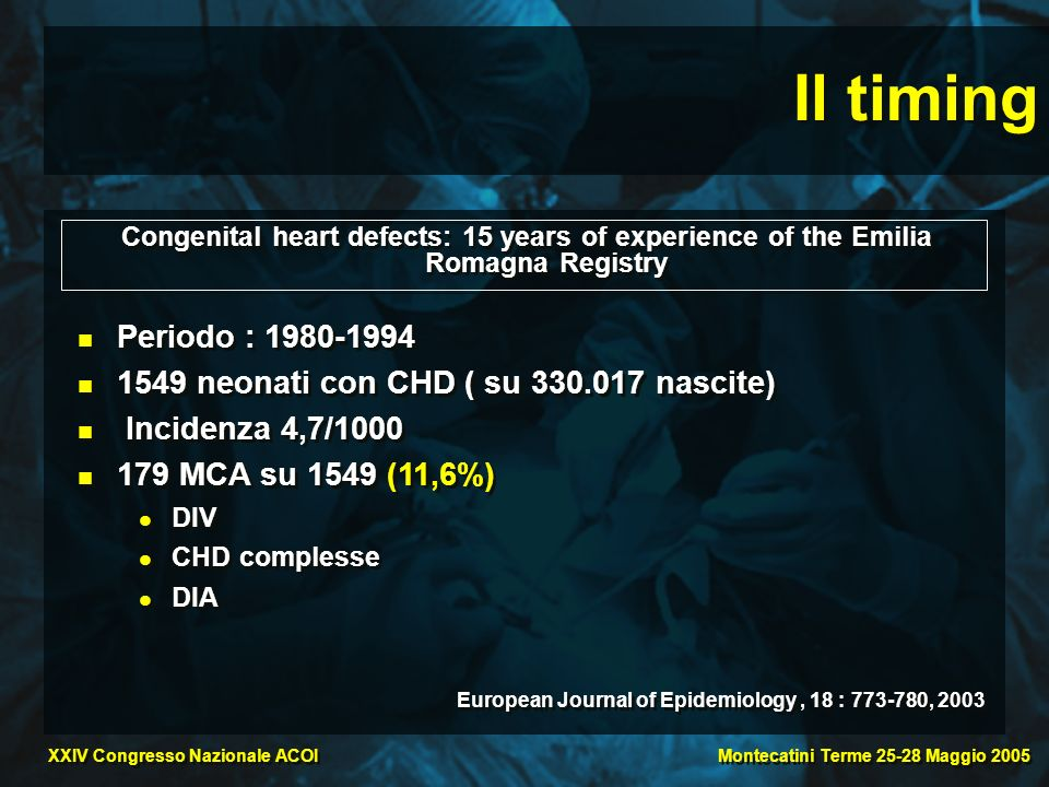 Il timing Congenital heart defects: 15 years of experience of the Emilia Romagna Registry. Periodo :