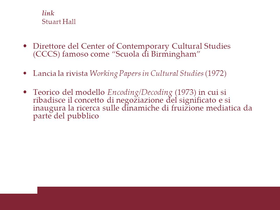 link Stuart Hall Direttore del Center of Contemporary Cultural Studies (CCCS) famoso come Scuola di Birmingham