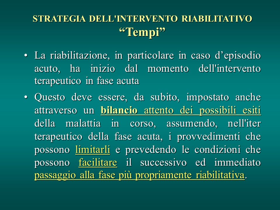 STRATEGIA DELL INTERVENTO RIABILITATIVO Tempi