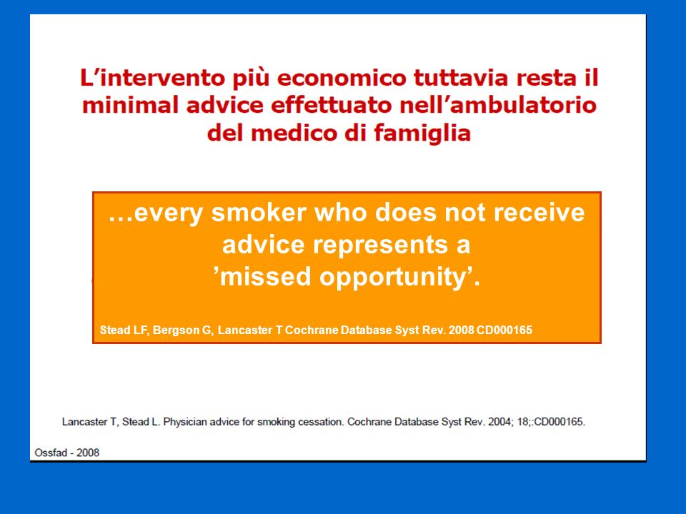 …every smoker who does not receive advice represents a