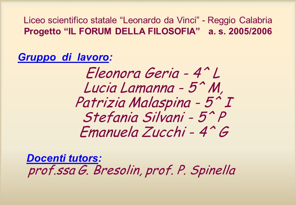 Docenti tutors: prof.ssa G. Bresolin, prof. P. Spinella