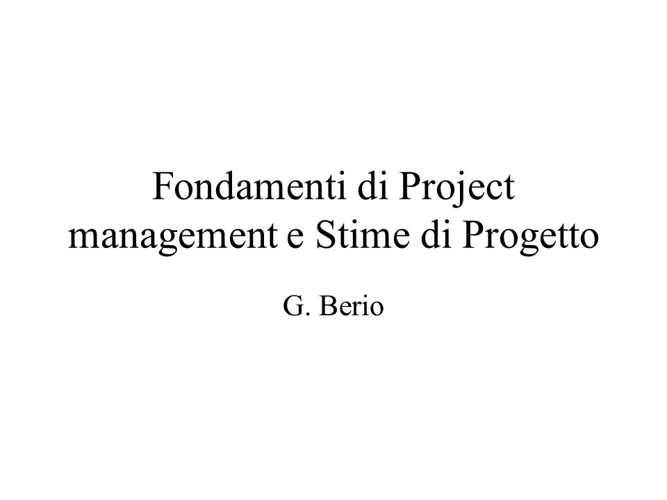 Fondamenti di Project management e Stime di Progetto