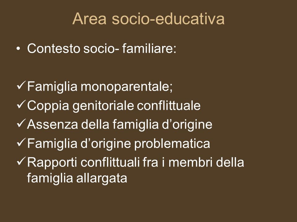 Area socio-educativa Contesto socio- familiare: