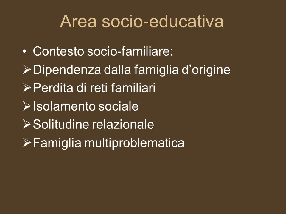 Area socio-educativa Contesto socio-familiare: