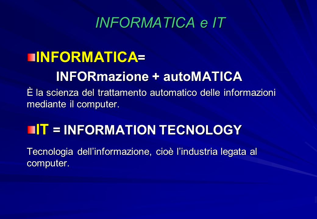 IT = INFORMATION TECNOLOGY