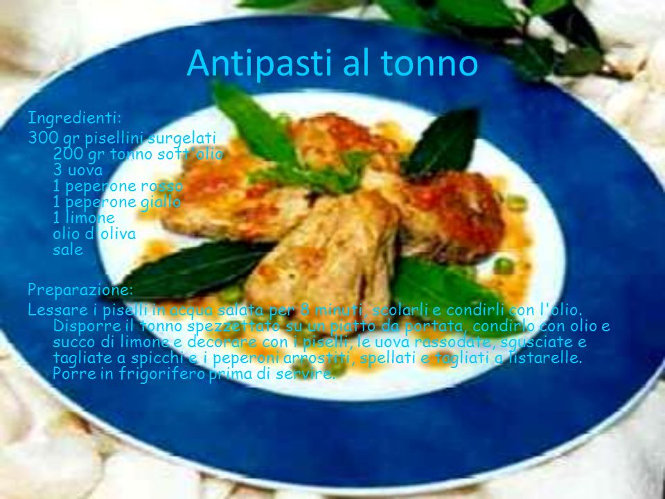 Antipasti al tonno Ingredienti: