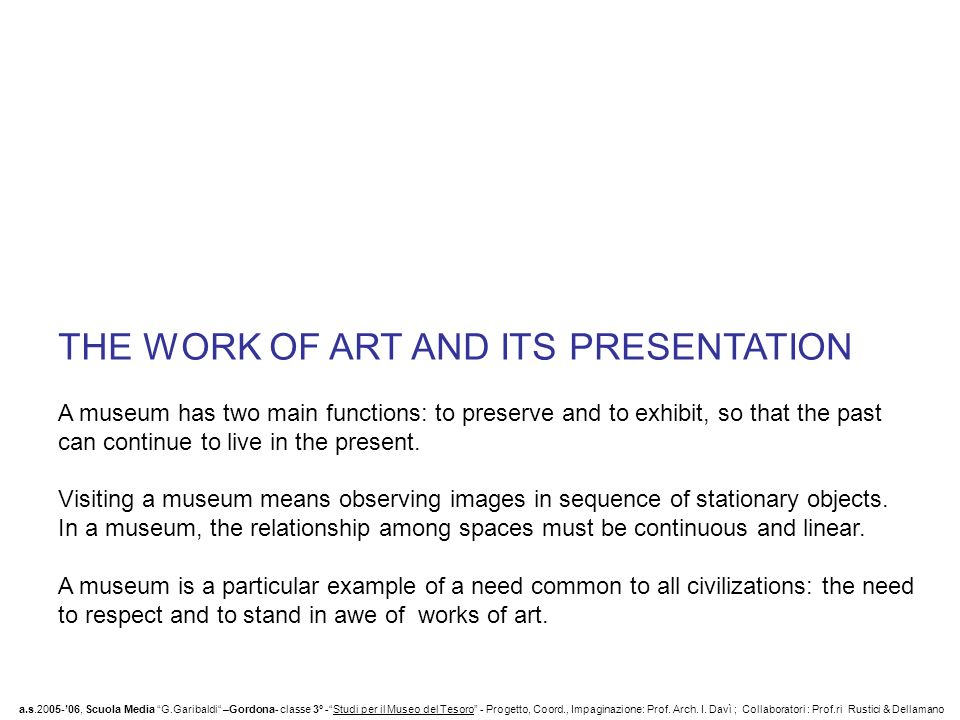 THE WORK OF ART AND ITS PRESENTATION