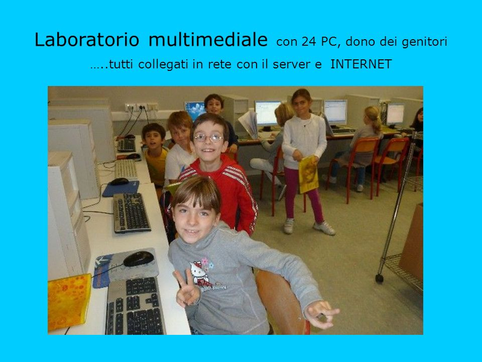 Laboratorio multimediale con 24 PC, dono dei genitori …