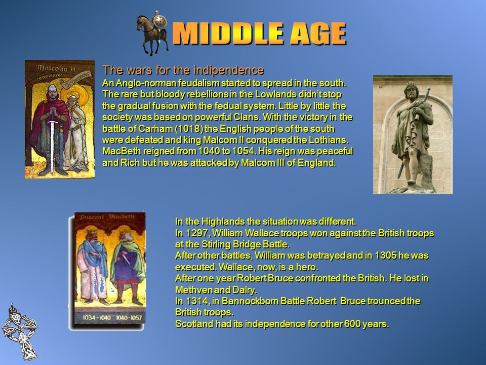 MIDDLE AGE The wars for the indipendence