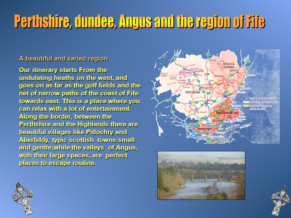 Perthshire, dundee, Angus and the region of Fife