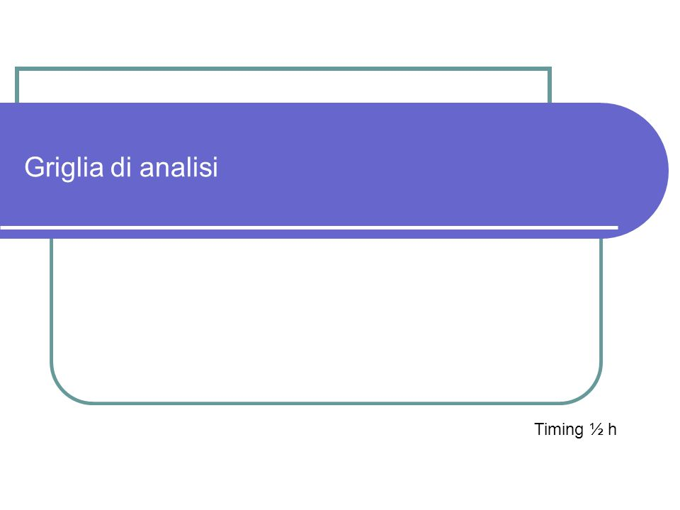 Griglia di analisi Timing ½ h
