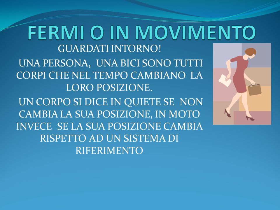 FERMI O IN MOVIMENTO GUARDATI INTORNO!