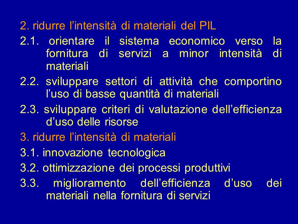 2. ridurre l'intensità di materiali del PIL
