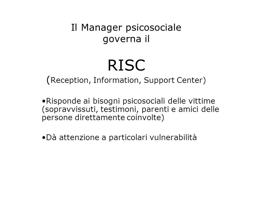 Il Manager psicosociale governa il RISC (Reception, Information, Support Center)