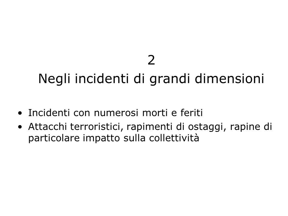 Negli incidenti di grandi dimensioni