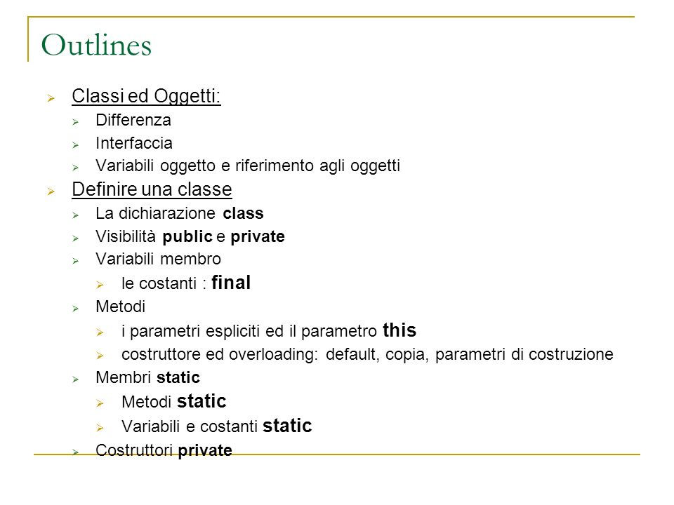 Outlines Classi ed Oggetti: Definire una classe Differenza Interfaccia
