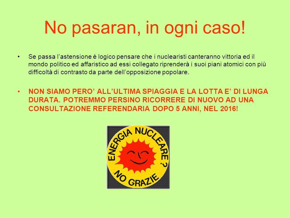 No pasaran, in ogni caso!