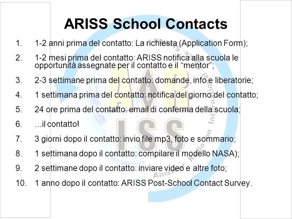 ARISS School Contacts 1-2 anni prima del contatto: La richiesta (Application Form);