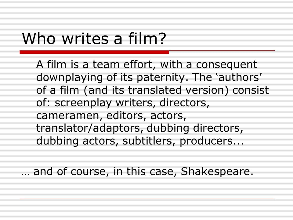 Who writes a film