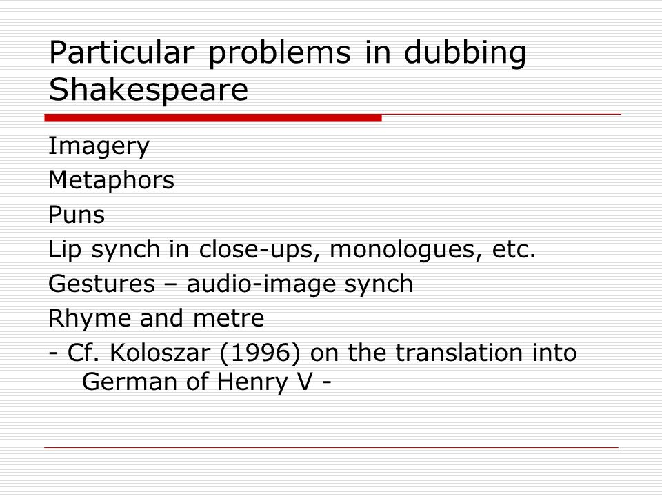 Particular problems in dubbing Shakespeare