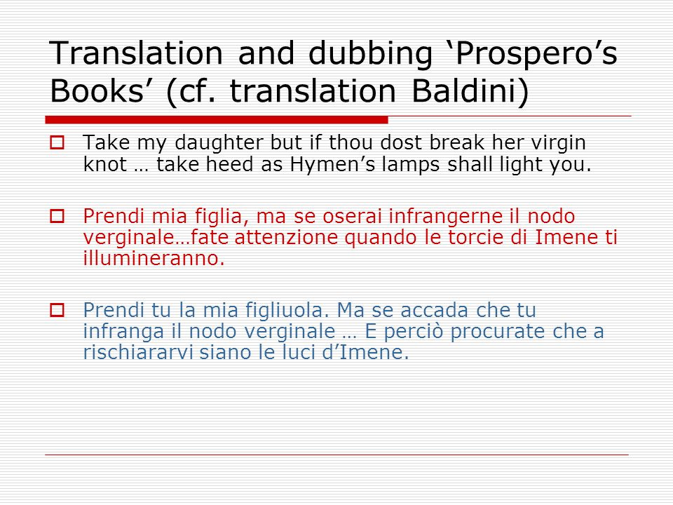 Translation and dubbing 'Prospero's Books' (cf. translation Baldini)