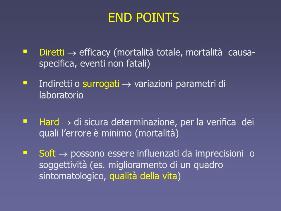 END POINTS Diretti  efficacy (mortalità totale, mortalità causa- specifica, eventi non fatali)