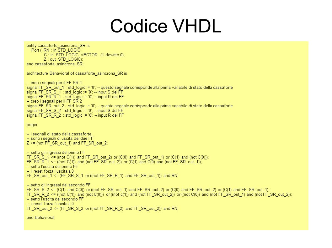 Codice VHDL Burelli Francesco 468756 entity cassaforte_asincrona_SR is