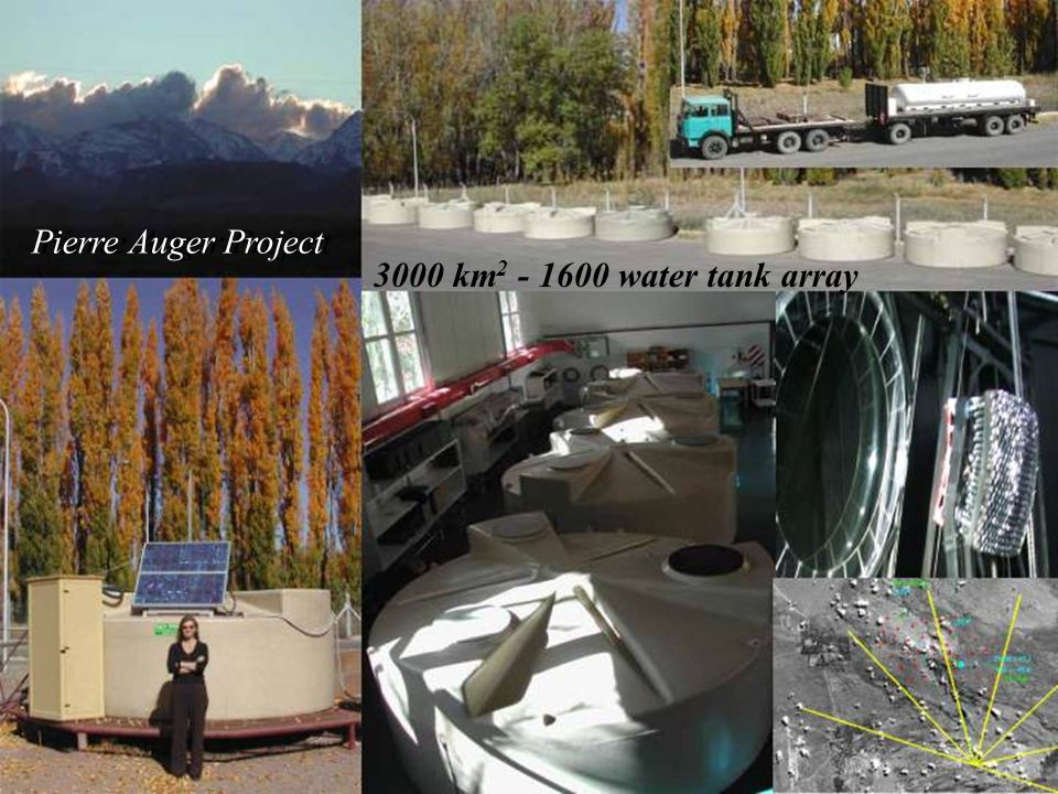 Pierre Auger Project Pierre Auger Project 3000 km water tank array