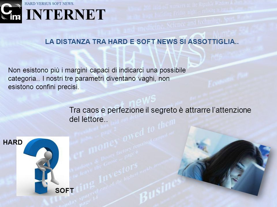LA DISTANZA TRA HARD E SOFT NEWS SI ASSOTTIGLIA..
