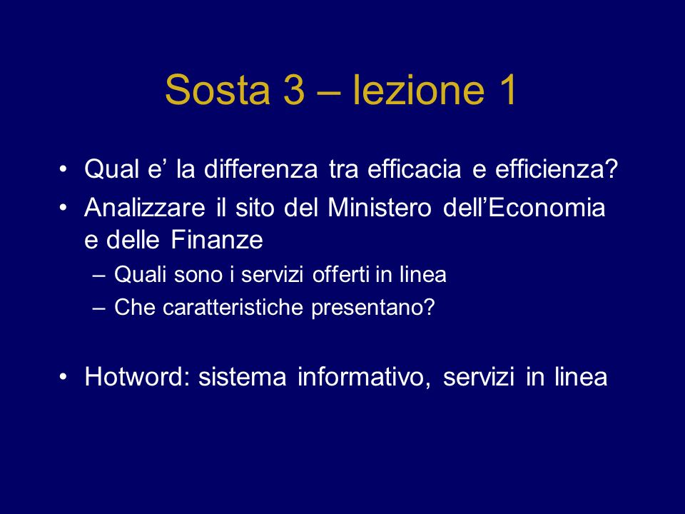 Sosta 3 – lezione 1 Qual e' la differenza tra efficacia e efficienza