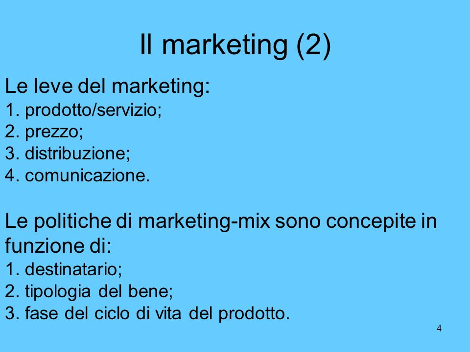 Il marketing (2) Le leve del marketing: