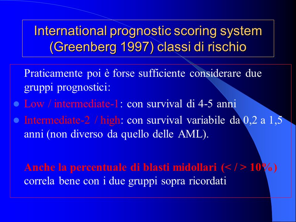 International prognostic scoring system (Greenberg 1997) classi di rischio