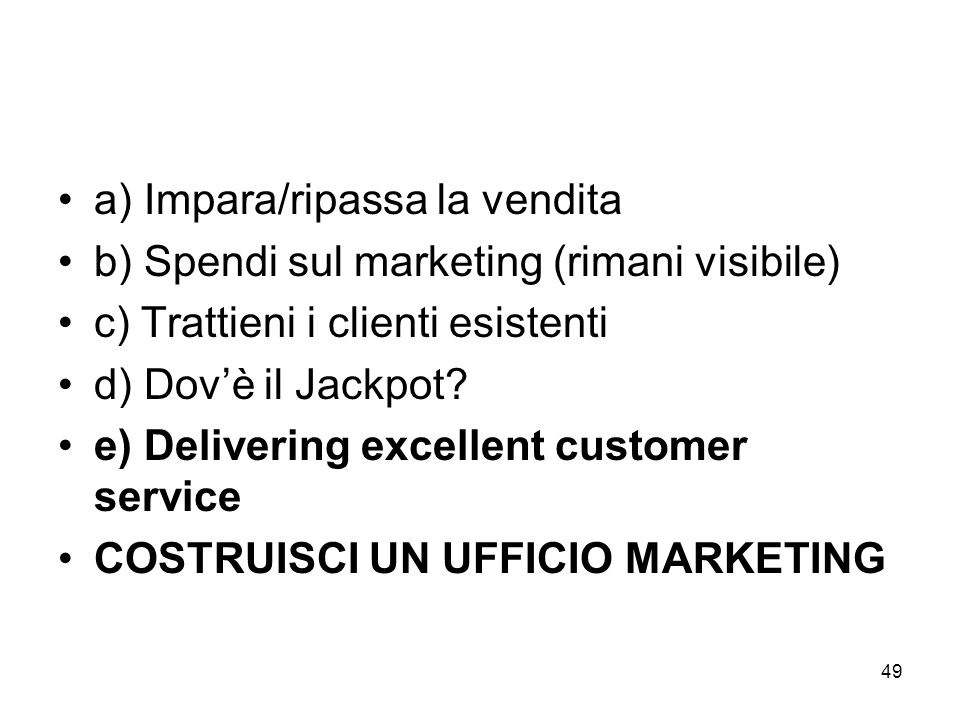 a) Impara/ripassa la vendita b) Spendi sul marketing (rimani visibile)