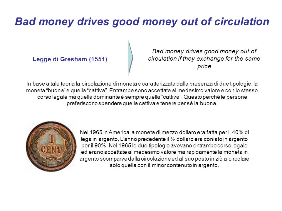 Bad money drives good money out of circulation